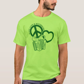 PEACE, LOVE AND ACCORDIONS T-Shirt
