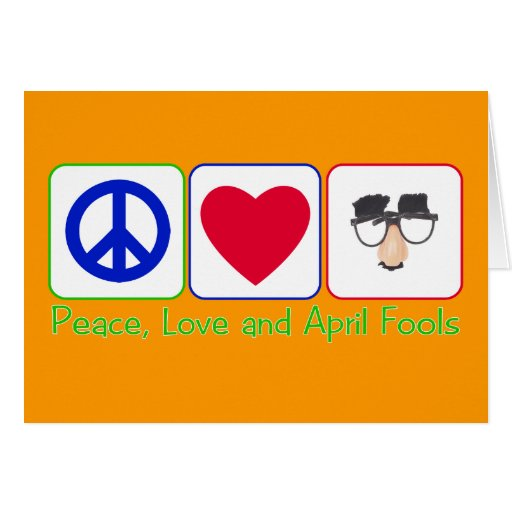 Peace, Love and April Fools Greeting Card