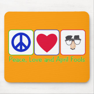 Peace, Love and April Fools Mouse Pad