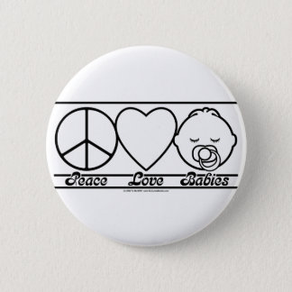 Peace Love and Babies Pinback Button