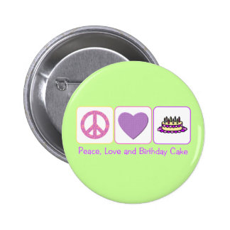 Peace, Love and Birthday Cake 2 Inch Round Button