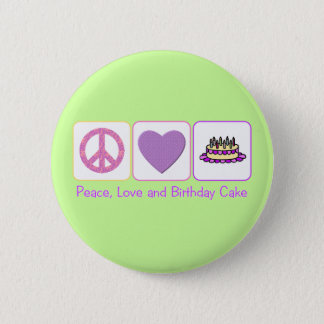 Peace, Love and Birthday Cake Button