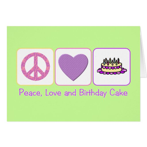 Peace, Love and Birthday Cake Card
