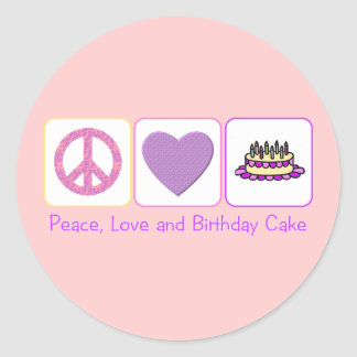 Peace, Love and Birthday Cake Classic Round Sticker