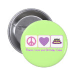 Peace, Love and Birthday Cake Pinback Buttons