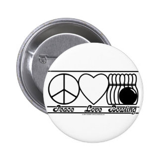 Peace Love and Bowling Pinback Button