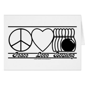 Peace Love and Bowling Greeting Cards