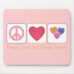 Peace Love and Candy Hearts Mouse Mat
