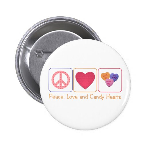 Peace Love and Candy Hearts Pinback Button