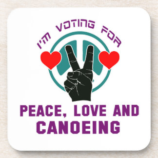 Peace Love And Canoeing. Coaster