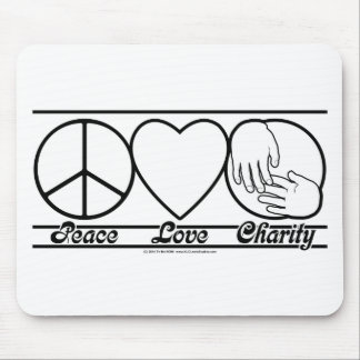 Peace Love and Charity Mouse Pad