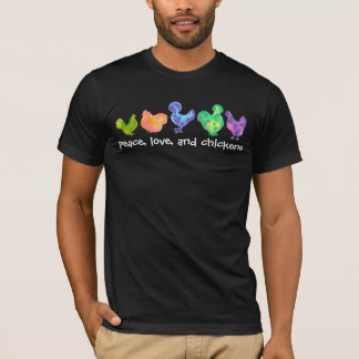 peace love and chickens watercolor T-Shirt