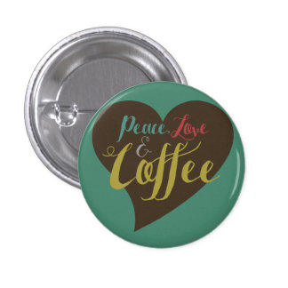 Peace love and COFFEE Buttons