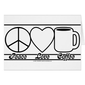 Peace Love and Coffee Card