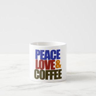 Peace love and coffee espresso cup