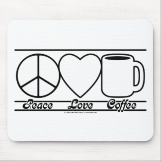 Peace Love and Coffee Mouse Pad