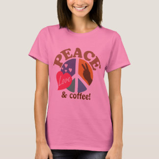 Peace Love and Coffee T-Shirt