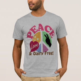 Peace Love and Dairy Free T-Shirt