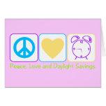 Peace, Love and Daylight Savings Greeting Card