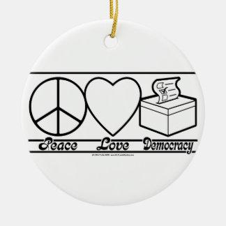 Peace Love and Democracy Ceramic Ornament