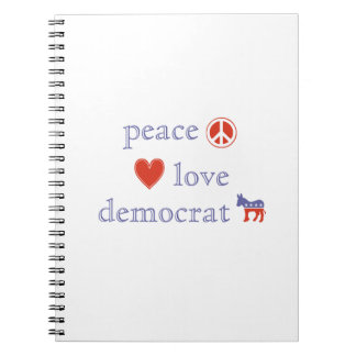 Peace Love and Democrat Notebooks
