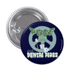 Peace Love and Dental Floss 1 Inch Round Button