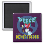 Peace Love and Dental Floss 2 Inch Square Magnet