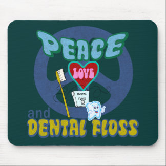 Peace Love and Dental Floss Mouse Pad