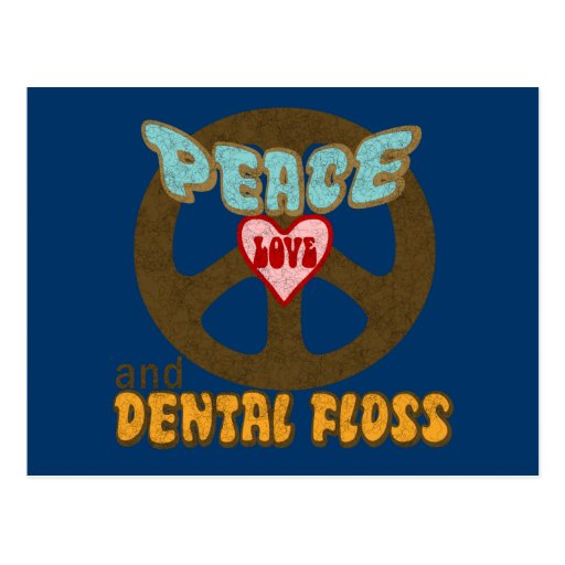 Peace Love and Dental Floss Post Cards