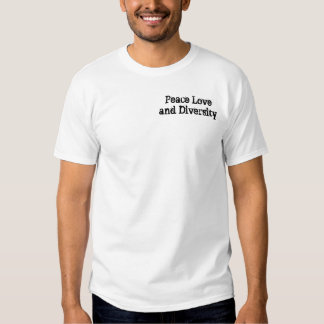 Peace Love and Diversity T-shirt