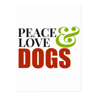 Peace Love and Dogs! Postcard