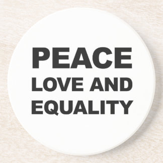 PEACE, LOVE AND EQUALITY SANDSTONE COASTER