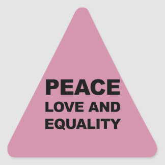 PEACE, LOVE AND EQUALITY TRIANGLE STICKER