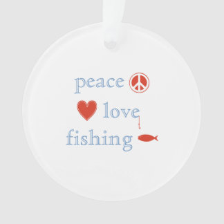Peace Love and Fishing Ornament