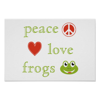 Peace Love and Frogs Poster