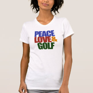 PEACE love and GOLF T Shirt