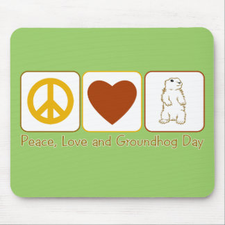 Peace, Love and Groundhog Day Mouse Pad