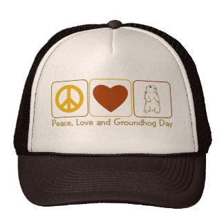 Peace Love and Groundhog Day Trucker Hat