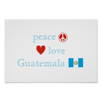 Peace Love and Guatemala Poster