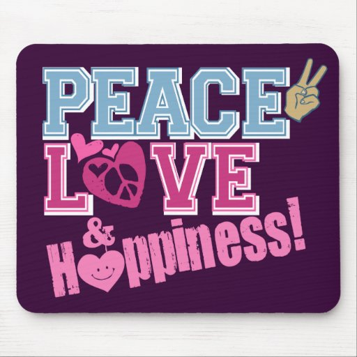 Peace Love and Happiness Mouse Pad