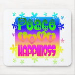 Peace, Love and Happiness Mousepad
