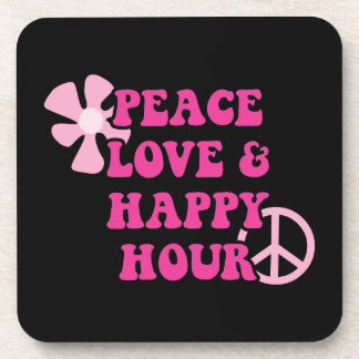Peace Love and Happy Hour Drink Coaster
