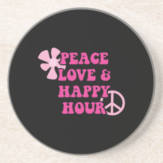 Peace Love and Happy Hour Drink Coasters