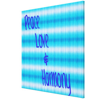 Peace Love And Harmony Wrapped Canvas
