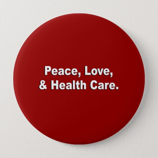 Peace, Love, and Health Care Button