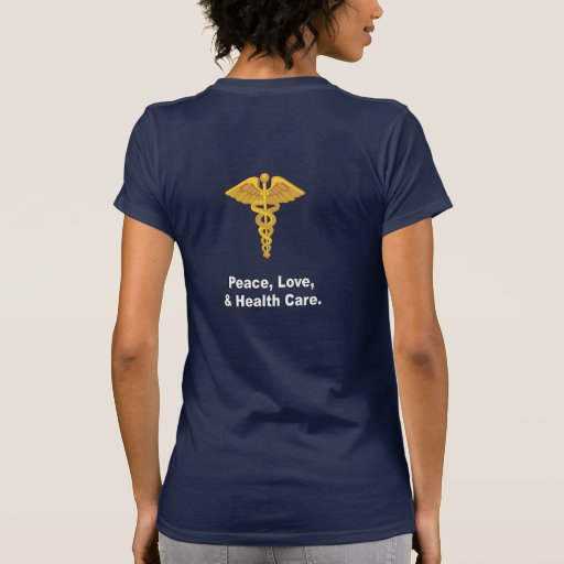Peace, Love, and Health Care T Shirt
