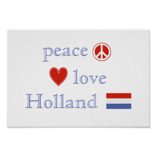 Peace Love and Holland Poster