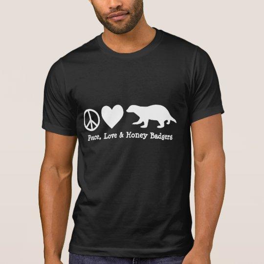 Peace Love and Honey Badgers Shirt