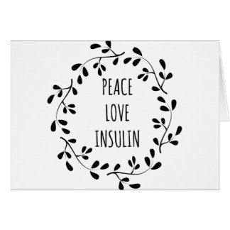 Peace Love and Insulin Card