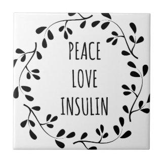 Peace Love and Insulin Ceramic Tile